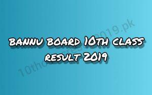 Bannu Board 10th Class Result 2019