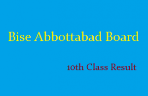 Bise Abbottabad Board 10th Class Result