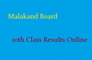 Bise Malakand Board 10th Class Result