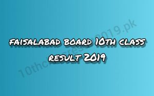 Faisalabad Board 10th Class Result 2019