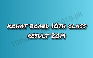 Kohat Board 10th Class Result 2019