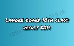 Lahore Board 10th Class Result 2019