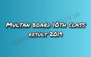 Multan Board 10th Class Result 2019
