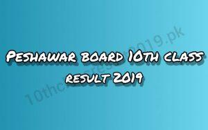 Peshawar Board 10th Class Result 2019