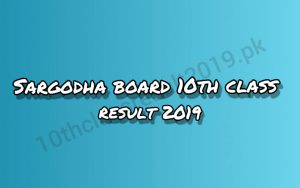 Sargodha Board 10th Class Result 2019