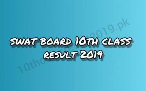 Swat Board 10th Class Result 2019