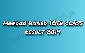 Mardan Board 10th Class Result 2019