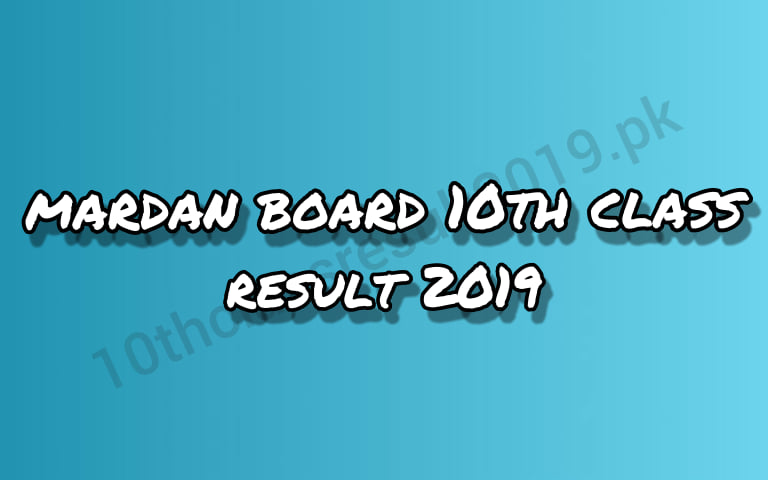 Mardan Board 10th Class Result 2019 By Name Roll Number