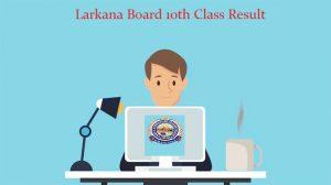 Larkana Board 10th Class Result