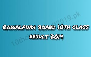 Rawalpindi Board 10th Class Result 2019