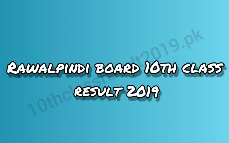 Rawalpindi Board 10th Class Result 2019 Search By Name, Roll Number