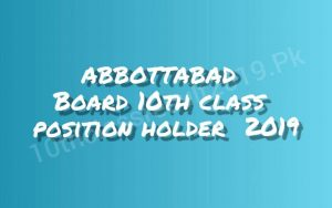 Abbottabad Board 10th Class Position Holders 2019