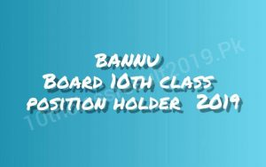 Bannu Board 10th Class Position Holders 2019