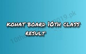 Bise Kohat Board 10th Class Result 2020