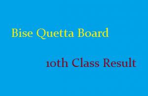 Bise Quetta Board 10th Class Result