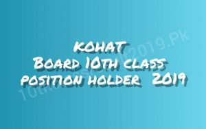 Kohat Board 10th Class Position Holders 2019