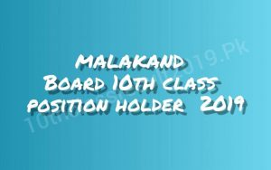 Malakand Board 10th Class Position Holders 2019