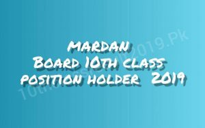 Mardan Board 10th Class Position Holders 2019