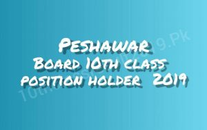 Peshawar Board 10th Class Position Holders 2019