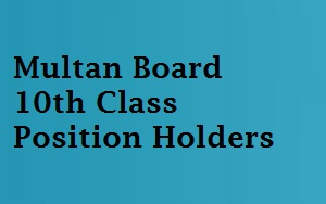Multan Board 10th Class Position Holders
