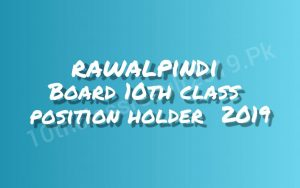 Rawalpindi Board 10th Class Position Holders 2019