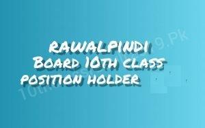 Rawalpindi Board 10th Class Position Holders 2021