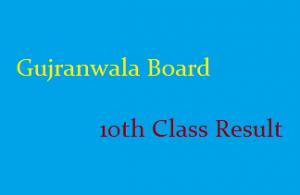 Gujranwala Board 10th Class Result 2021