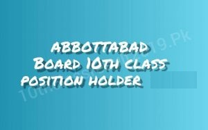 Abbottabad Board 10th Class Position Holders 2021