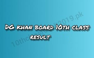 DG Khan Board 10th Class Result 2021 By Name